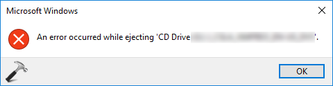 An Error Occurred While Ejecting CD/DVD Drive In Windows 10