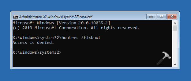 FIX 'bootrec /fixboot' Access Is Denied In Windows 10